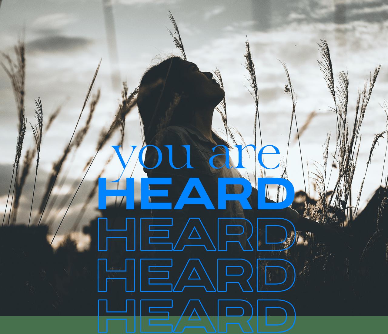 You are heard