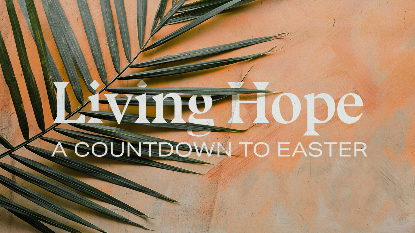 Living Hope - A Countdown to Easter