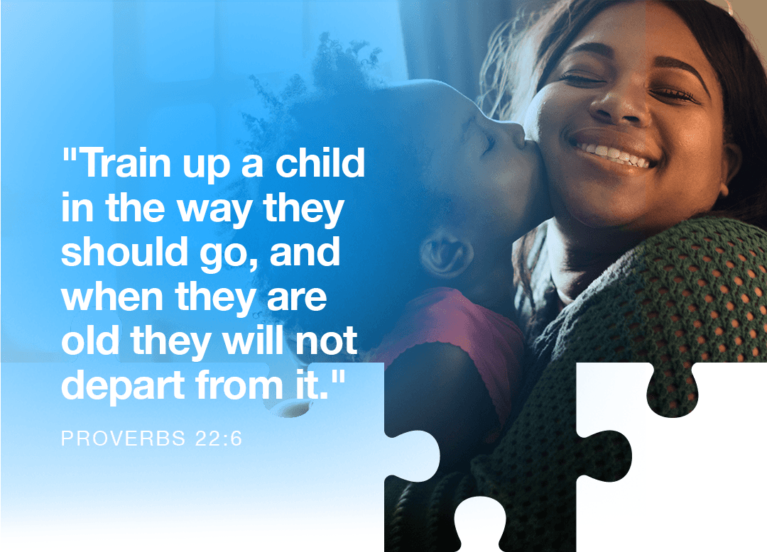 Train up a child in the way he should go, And when he is old he will not depart from it. - Proverbs 22:6 - Verse Image