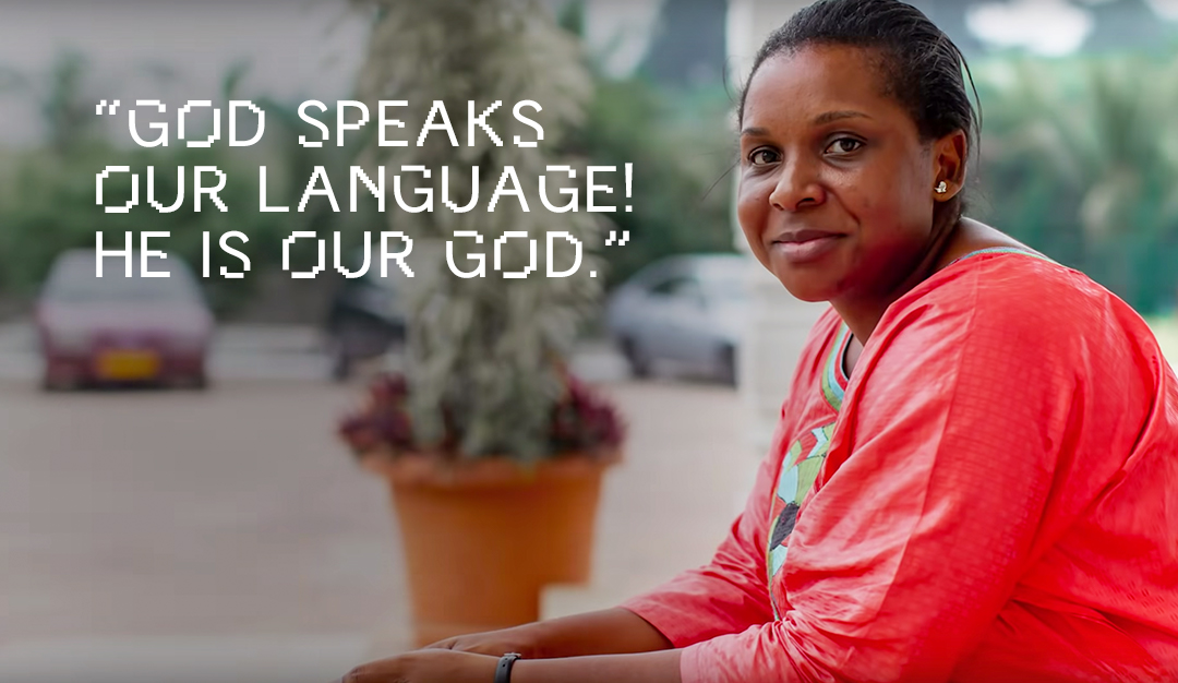 """God speaks our language! He is our God."""