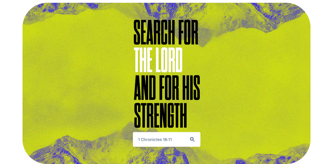 Search for the Lord and for his strength - 1 Chronicles 16:11 - Verse Image