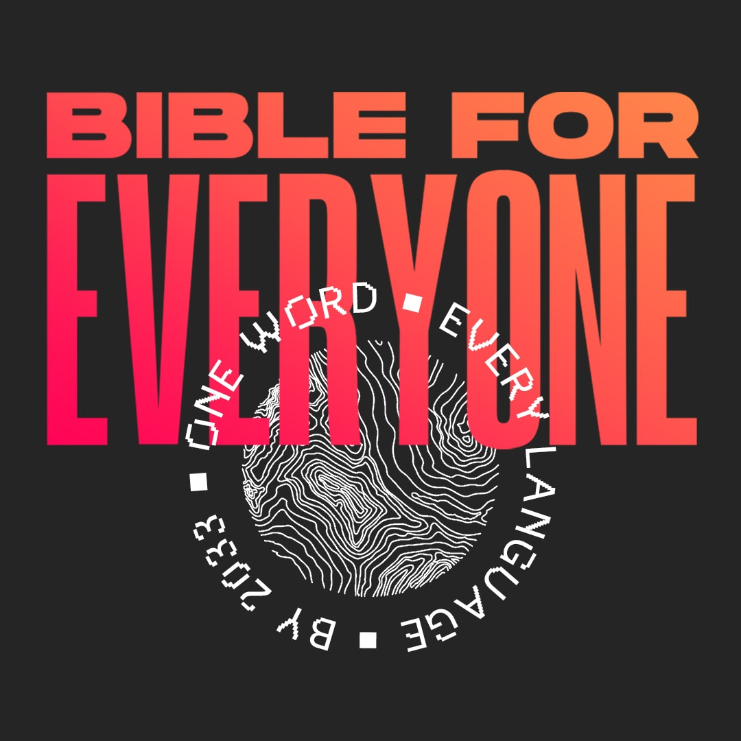 Bible For Everyone - One Word. Every Language. By 2033.