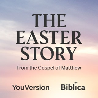 The Easter Story from the Gospel of Matthew